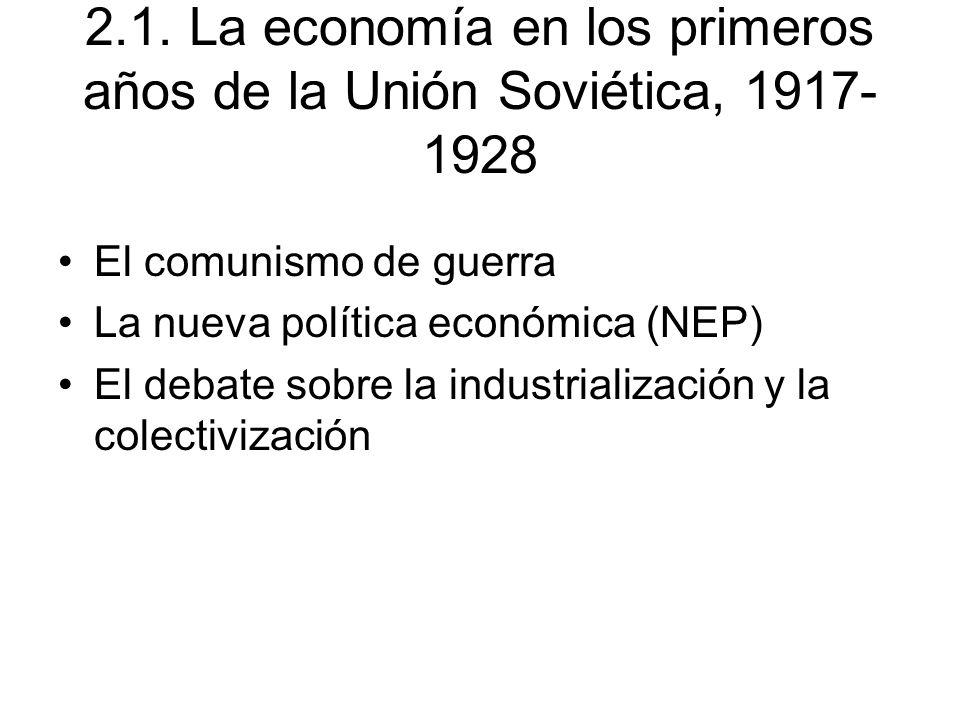 2.1. La economía en los primeros años de la Unión Soviética, 1917-1928