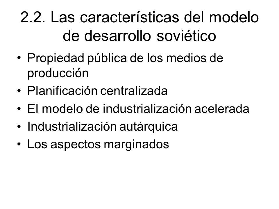 2.2. Las características del modelo de desarrollo soviético
