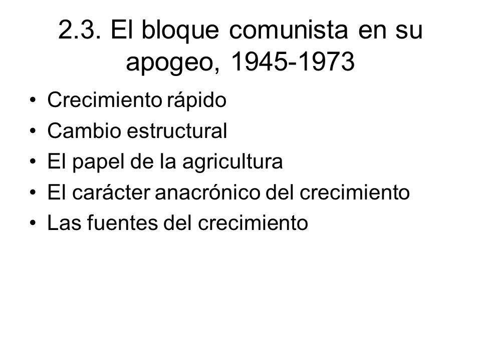 2.3. El bloque comunista en su apogeo, 1945-1973