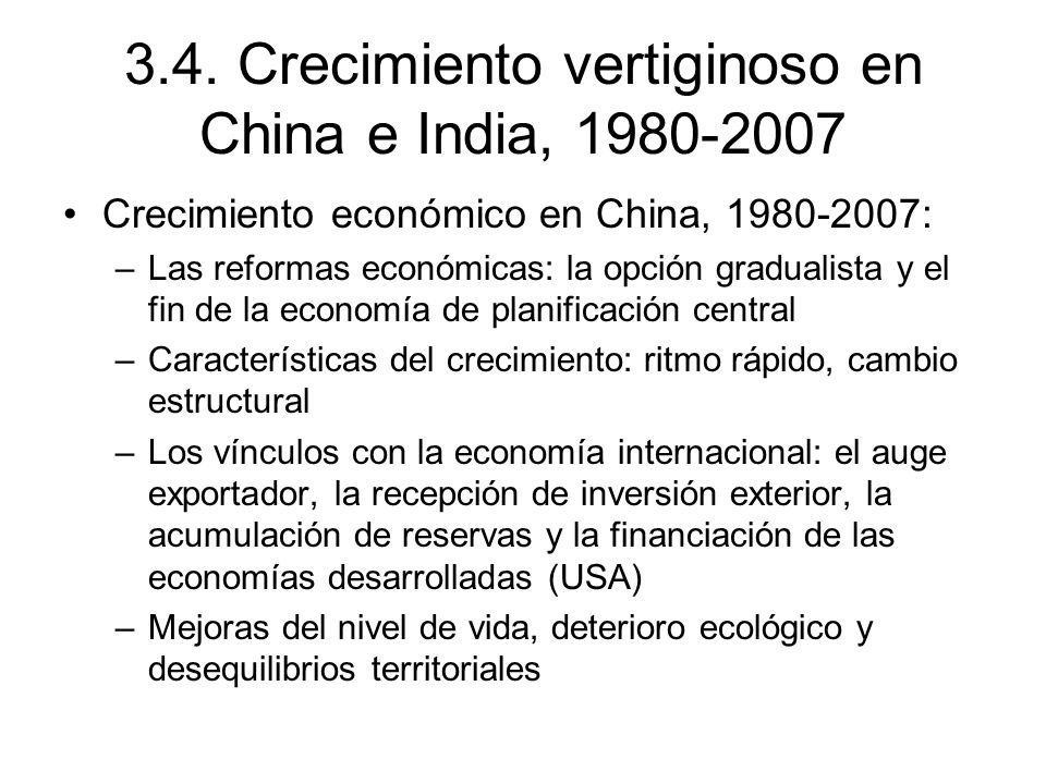 3.4. Crecimiento vertiginoso en China e India, 1980-2007