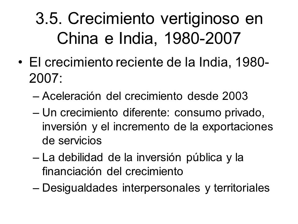 3.5. Crecimiento vertiginoso en China e India, 1980-2007