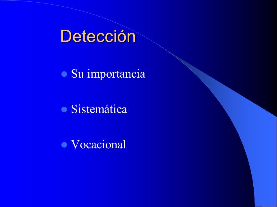 Detección Su importancia Sistemática Vocacional