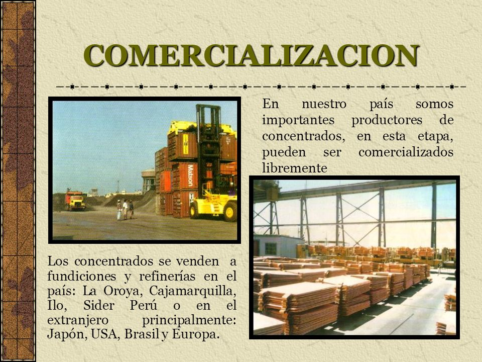 COMERCIALIZACION En nuestro país somos importantes productores de concentrados, en esta etapa, pueden ser comercializados libremente.