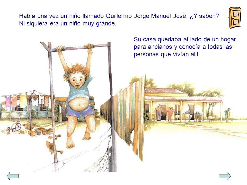 Había una vez un niño llamado Guillermo Jorge Manuel José. ¿Y saben
