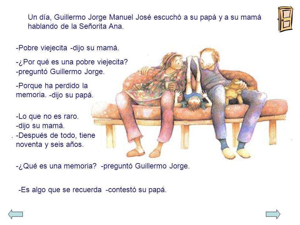 Un día, Guillermo Jorge Manuel José escuchó a su papá y a su mamá hablando de la Señorita Ana.