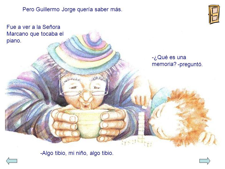 Pero Guillermo Jorge quería saber más.