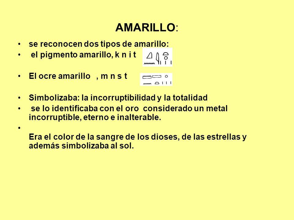 AMARILLO: se reconocen dos tipos de amarillo: