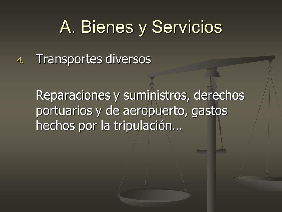 A. Bienes y Servicios Transportes diversos