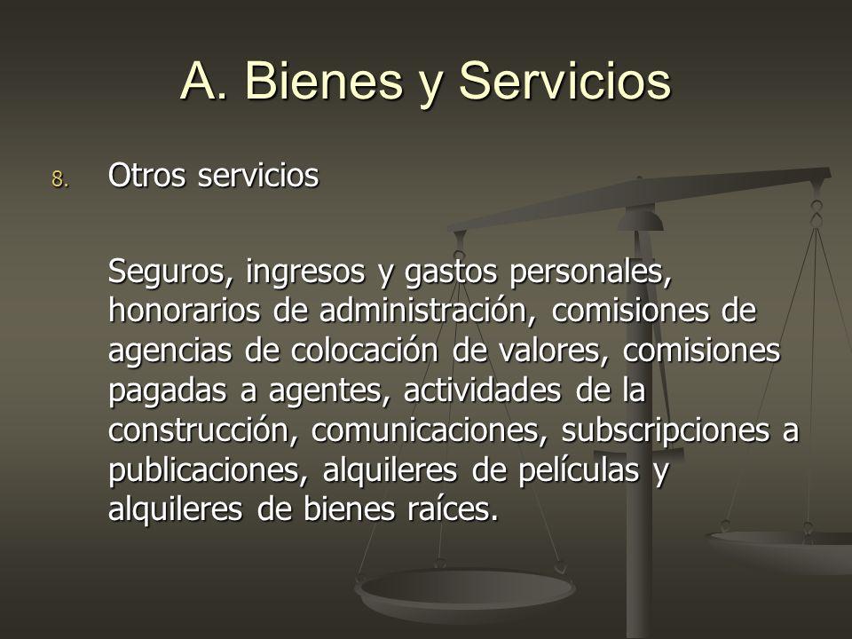 A. Bienes y Servicios Otros servicios