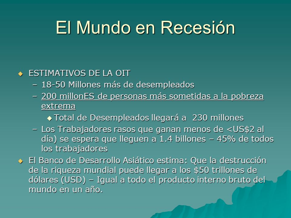 El Mundo en Recesión ESTIMATIVOS DE LA OIT