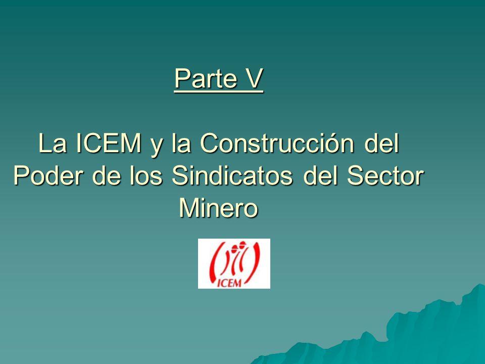 Parte V La ICEM y la Construcción del Poder de los Sindicatos del Sector Minero