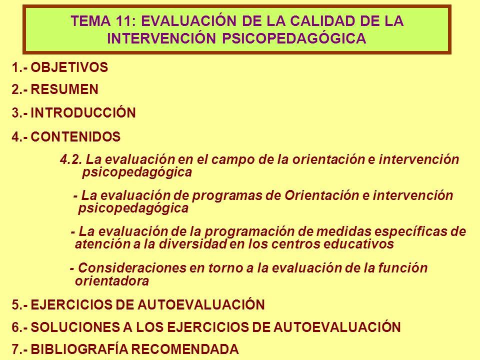 TEMA 11: EVALUACIÓN DE LA CALIDAD DE LA INTERVENCIÓN PSICOPEDAGÓGICA