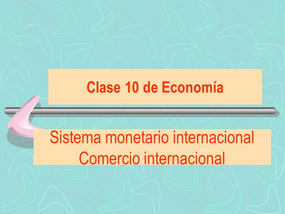 Sistema monetario internacional Comercio internacional