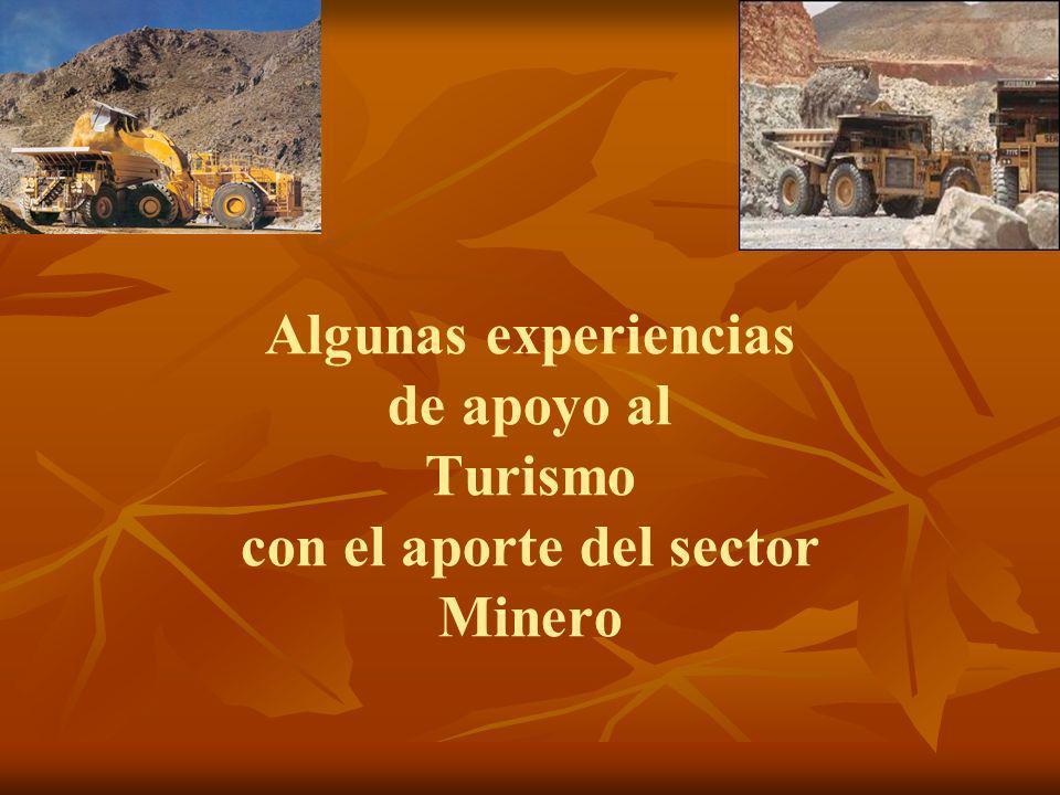 Algunas experiencias de apoyo al Turismo con el aporte del sector Minero