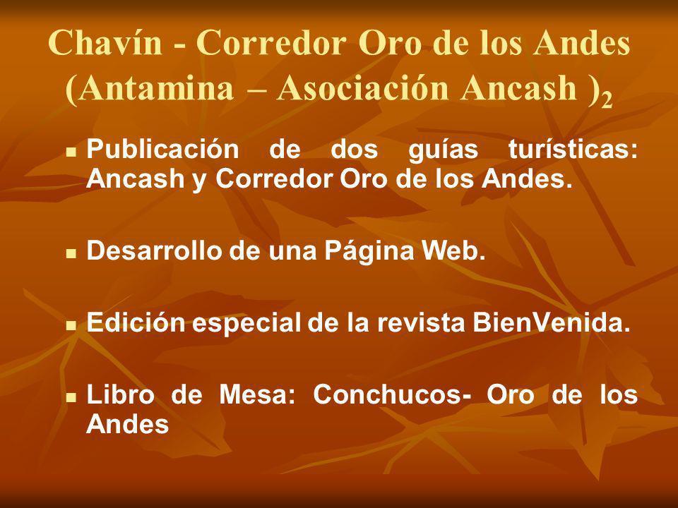 Chavín - Corredor Oro de los Andes (Antamina – Asociación Ancash )2