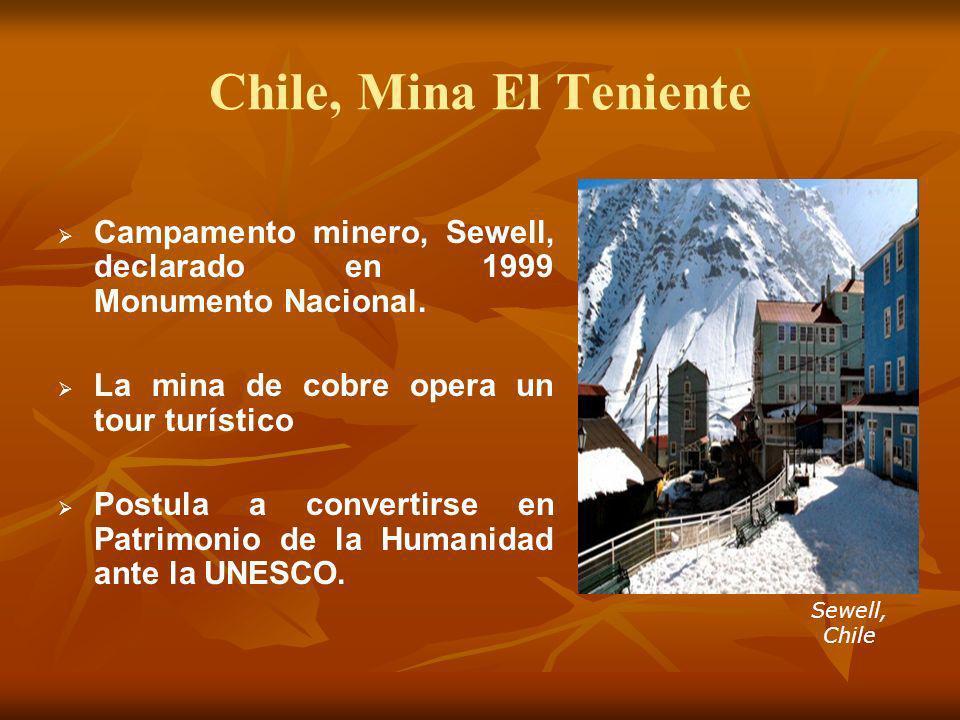 Chile, Mina El Teniente Campamento minero, Sewell, declarado en 1999 Monumento Nacional. La mina de cobre opera un tour turístico.