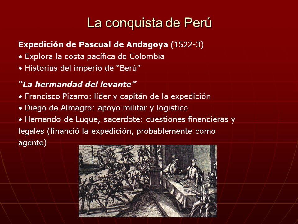 La conquista de Perú Expedición de Pascual de Andagoya (1522-3)