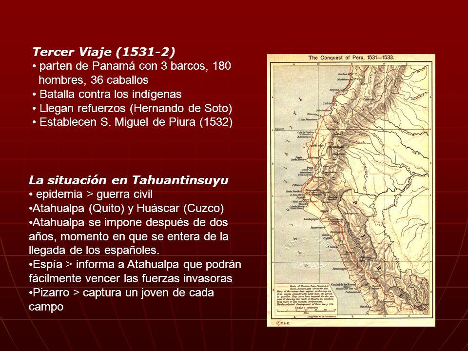 Tercer Viaje (1531-2) parten de Panamá con 3 barcos, 180. hombres, 36 caballos. Batalla contra los indígenas.