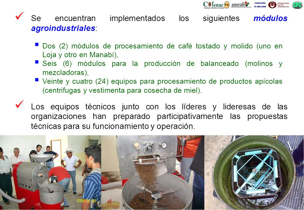 Se encuentran implementados los siguientes módulos agroindustriales: