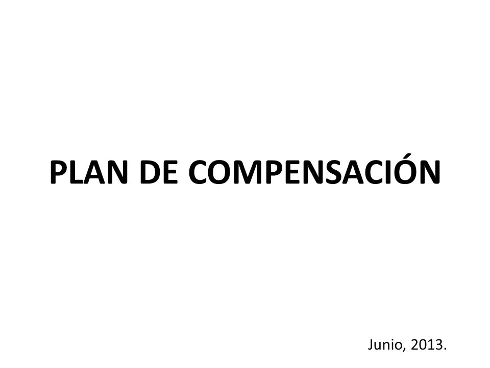 PLAN DE COMPENSACIÓN Junio, 2013.