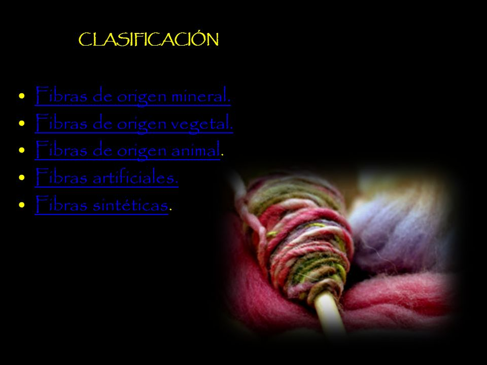 Fibras de origen mineral. Fibras de origen vegetal.