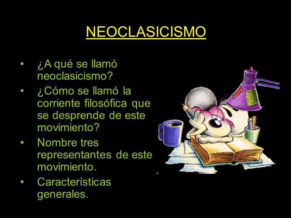 NEOCLASICISMO ¿A qué se llamó neoclasicismo