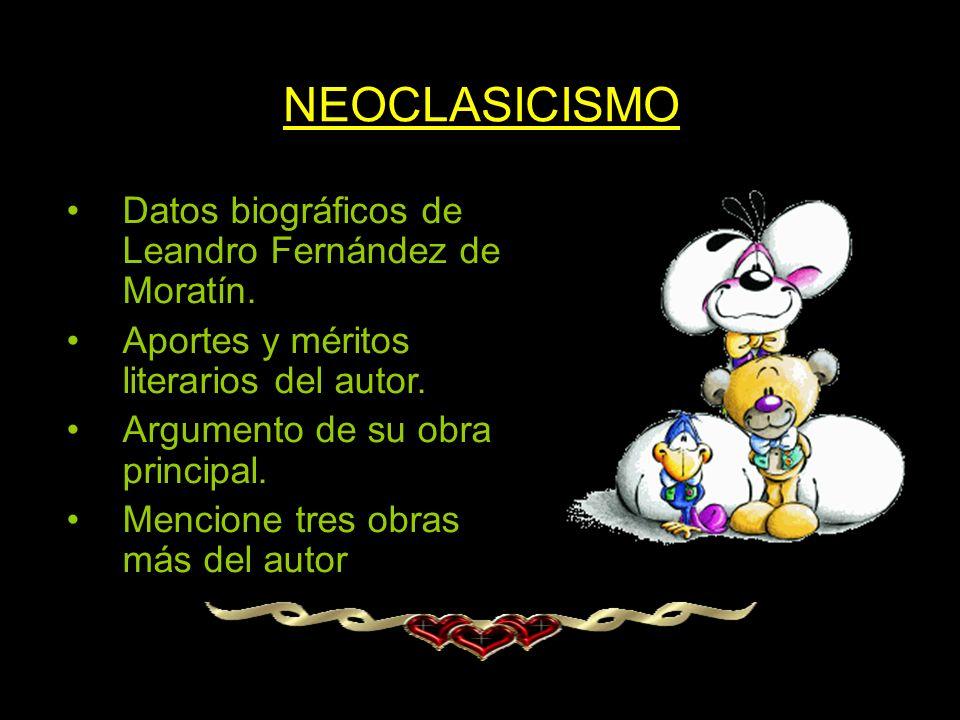 NEOCLASICISMO Datos biográficos de Leandro Fernández de Moratín.