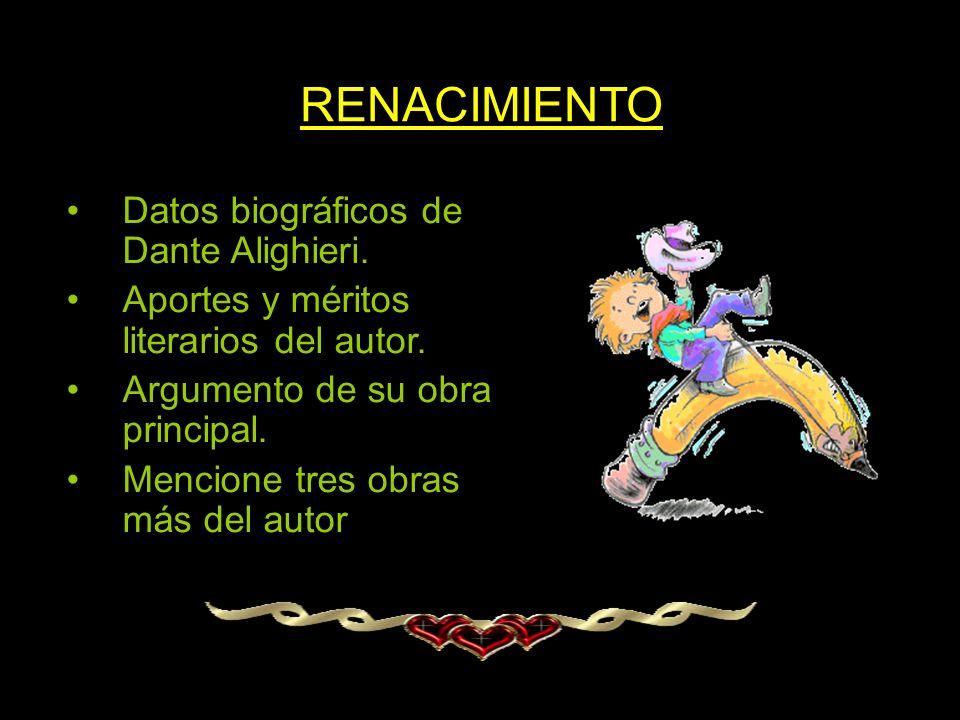 RENACIMIENTO Datos biográficos de Dante Alighieri.