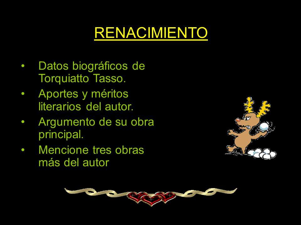 RENACIMIENTO Datos biográficos de Torquiatto Tasso.