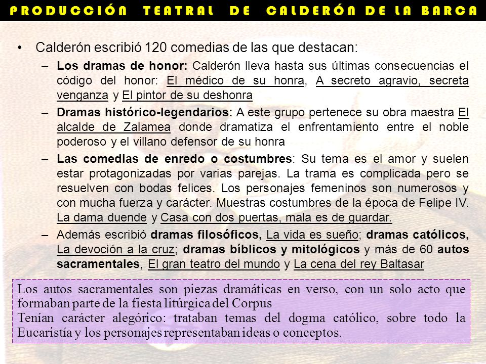 Calderón escribió 120 comedias de las que destacan: