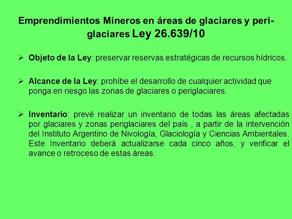 Emprendimientos Mineros en áreas de glaciares y peri-glaciares Ley 26