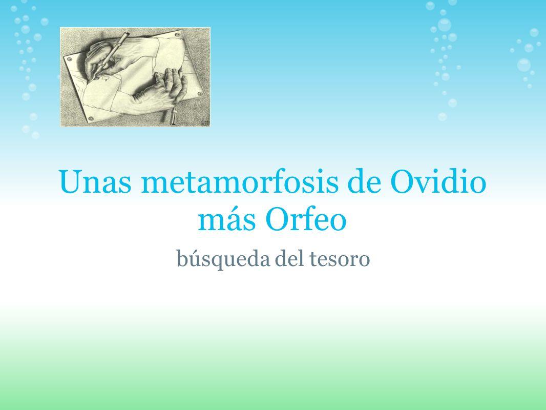 Unas metamorfosis de Ovidio más Orfeo