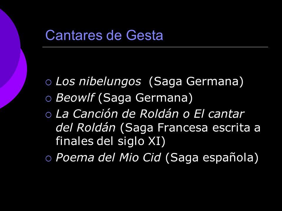 Cantares de Gesta Los nibelungos (Saga Germana) Beowlf (Saga Germana)