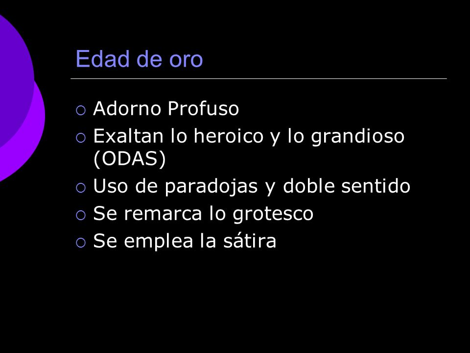 Edad de oro Adorno Profuso Exaltan lo heroico y lo grandioso (ODAS)