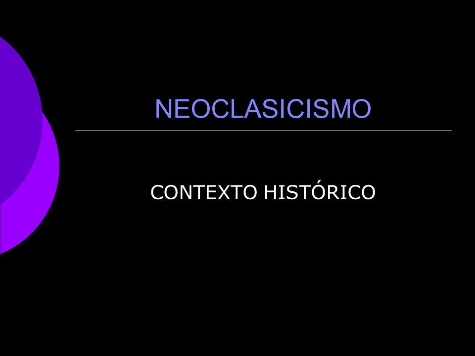 NEOCLASICISMO CONTEXTO HISTÓRICO