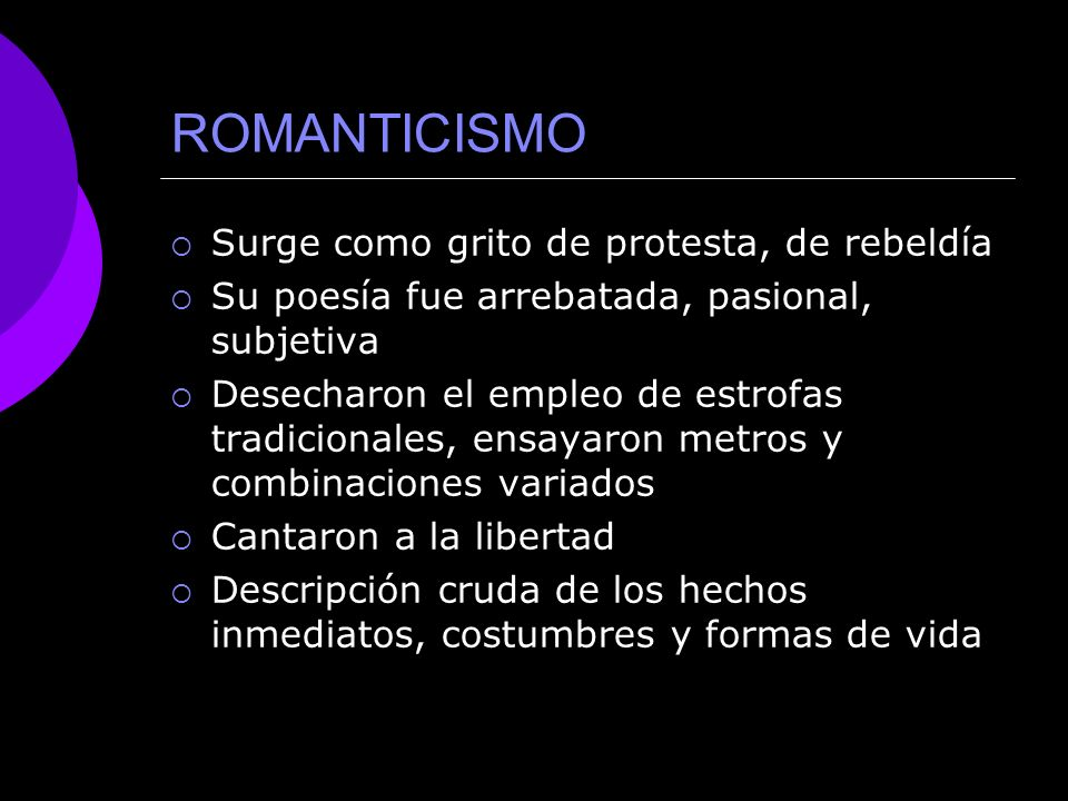 ROMANTICISMO Surge como grito de protesta, de rebeldía