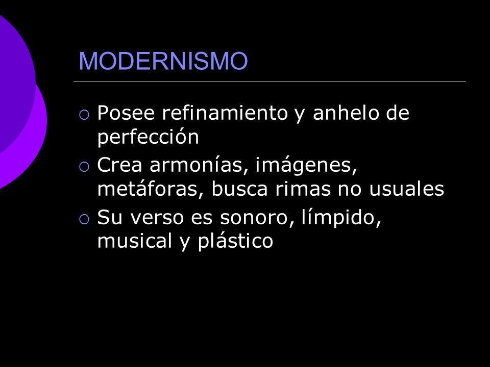 MODERNISMO Posee refinamiento y anhelo de perfección
