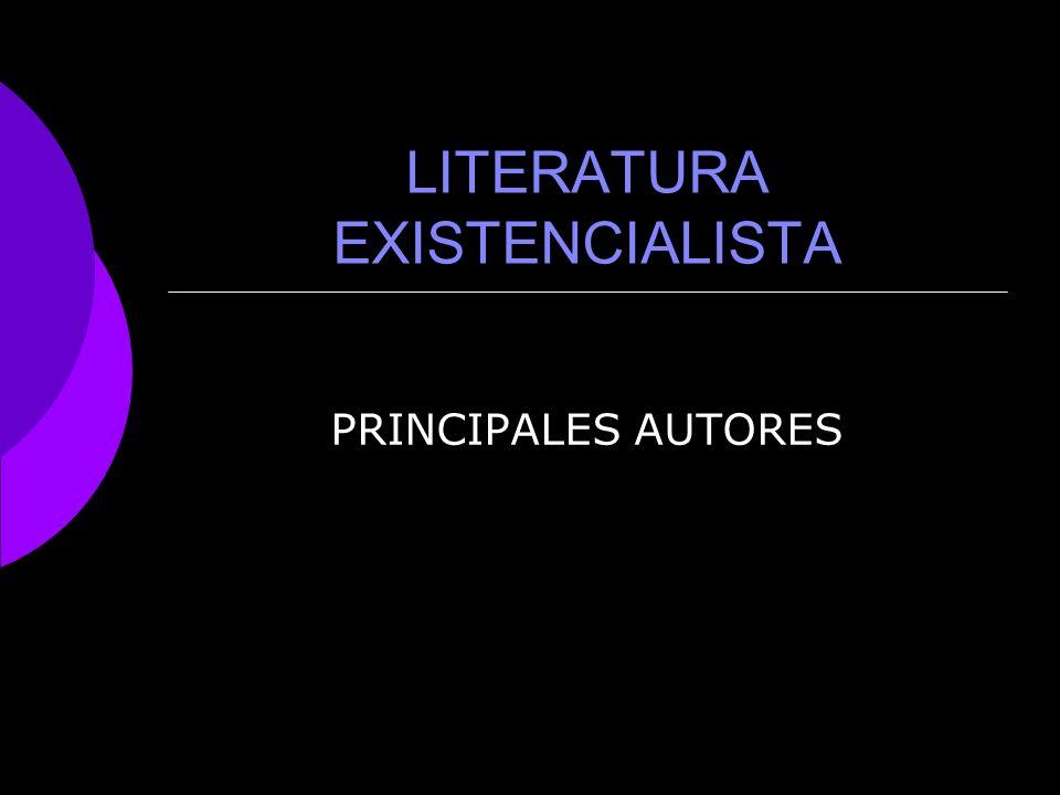 LITERATURA EXISTENCIALISTA