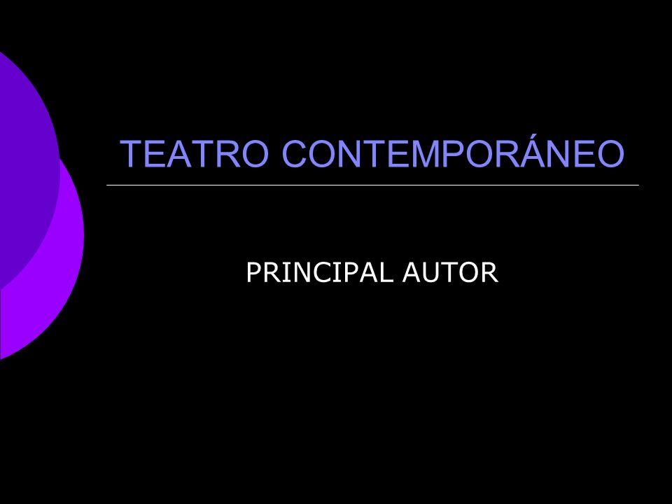 TEATRO CONTEMPORÁNEO PRINCIPAL AUTOR