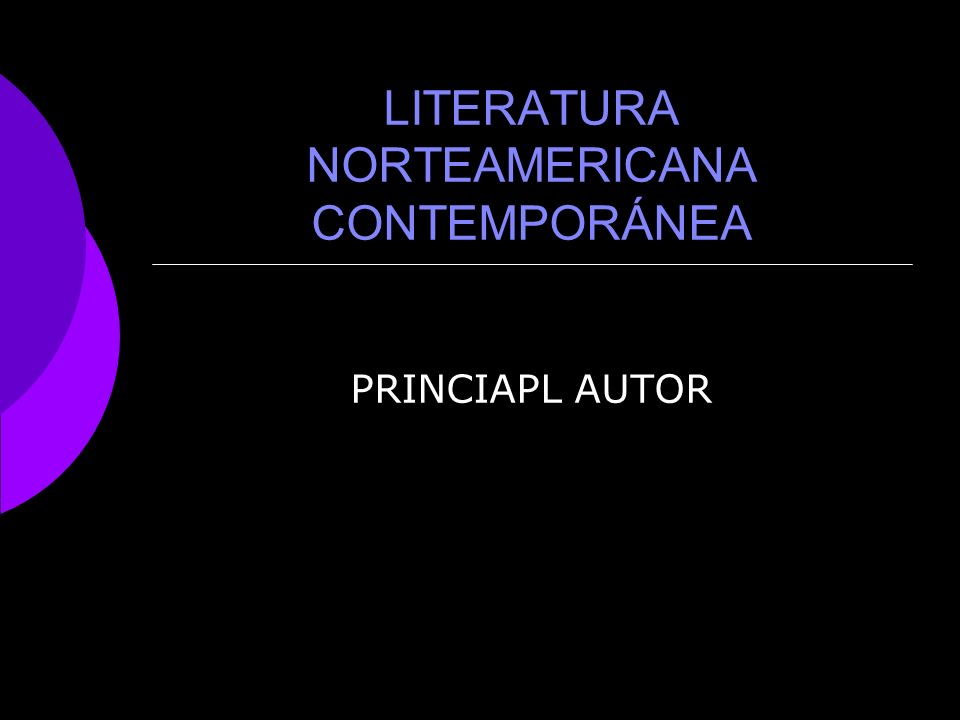 LITERATURA NORTEAMERICANA CONTEMPORÁNEA