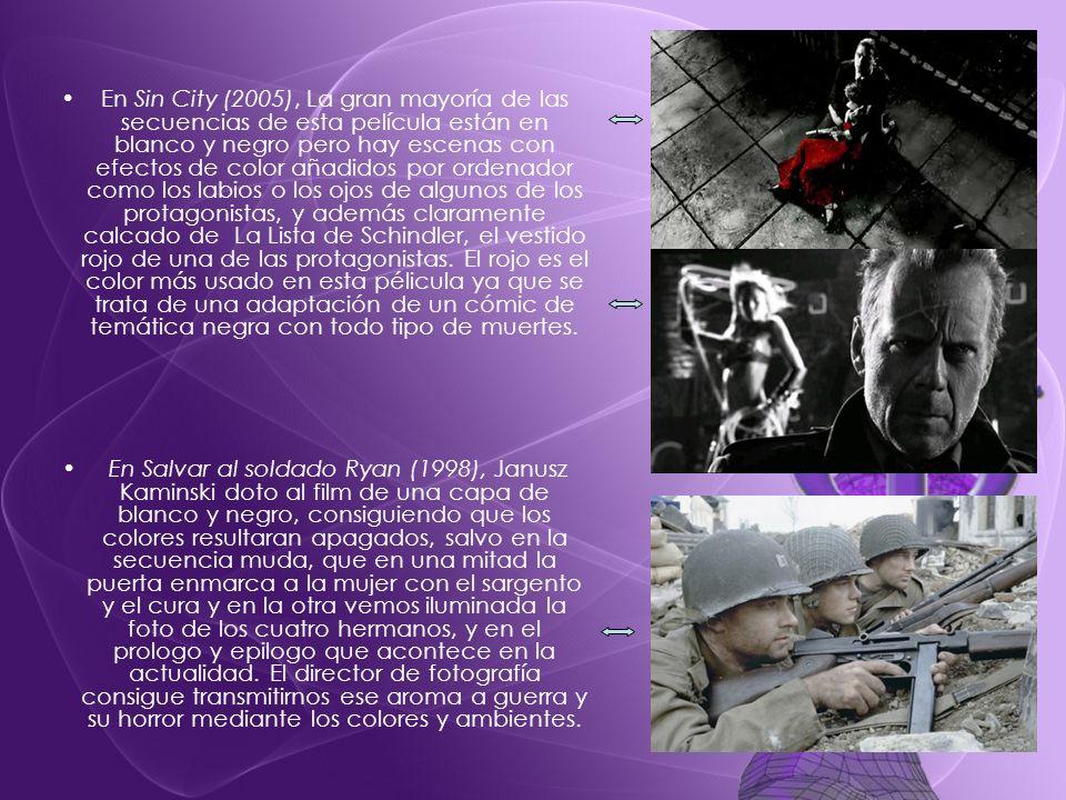 En Sin City (2005), La gran mayoría de las secuencias de esta película están en blanco y negro pero hay escenas con efectos de color añadidos por ordenador como los labios o los ojos de algunos de los protagonistas, y además claramente calcado de La Lista de Schindler, el vestido rojo de una de las protagonistas. El rojo es el color más usado en esta pélicula ya que se trata de una adaptación de un cómic de temática negra con todo tipo de muertes.