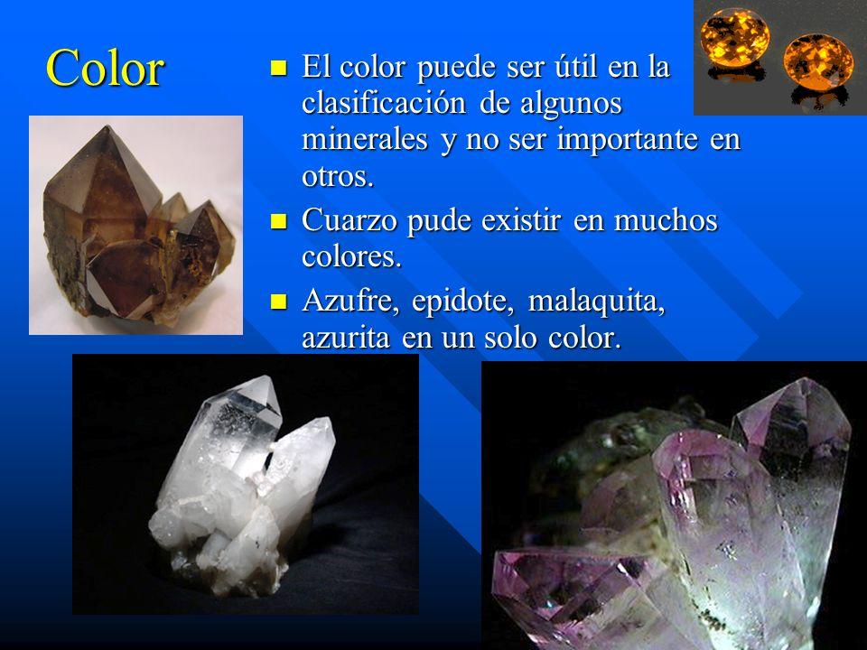 Color El color puede ser útil en la clasificación de algunos minerales y no ser importante en otros.
