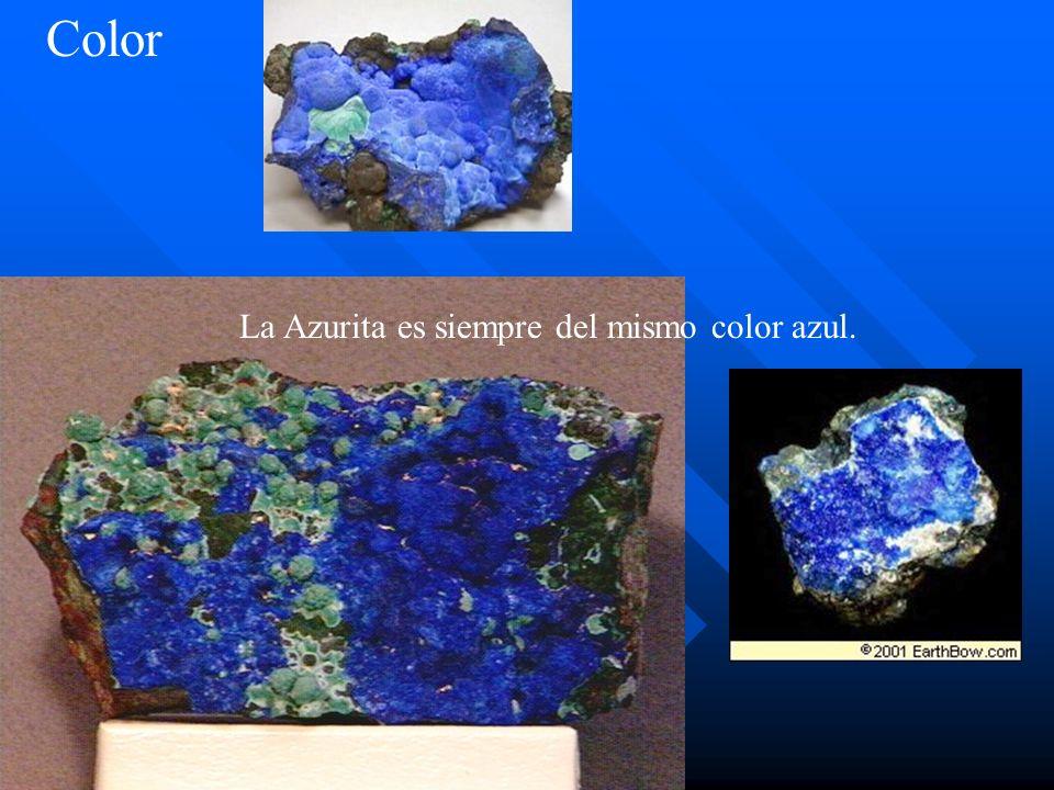 Color Color La Azurita es siempre del mismo color azul.