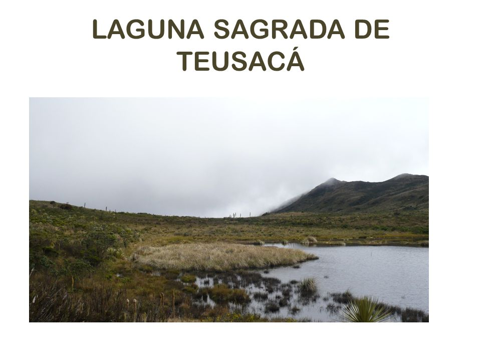 LAGUNA SAGRADA DE TEUSACÁ