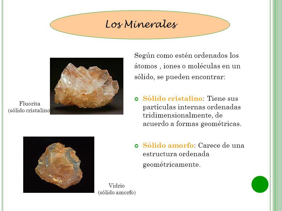 Los Minerales Según como estén ordenados los