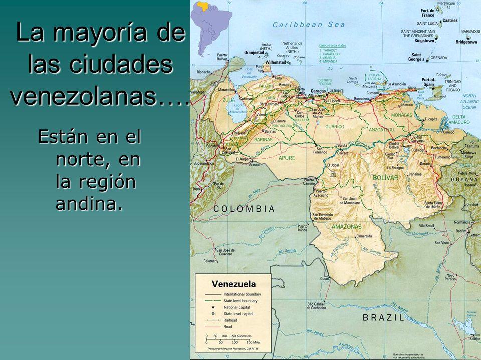 La mayoría de las ciudades venezolanas….