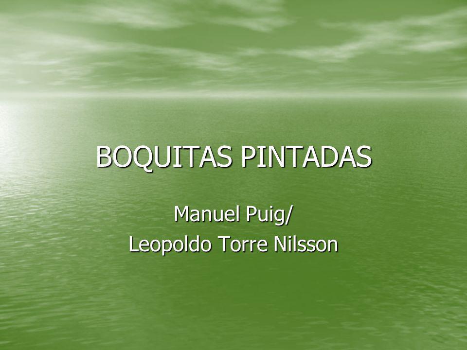 Manuel Puig/ Leopoldo Torre Nilsson