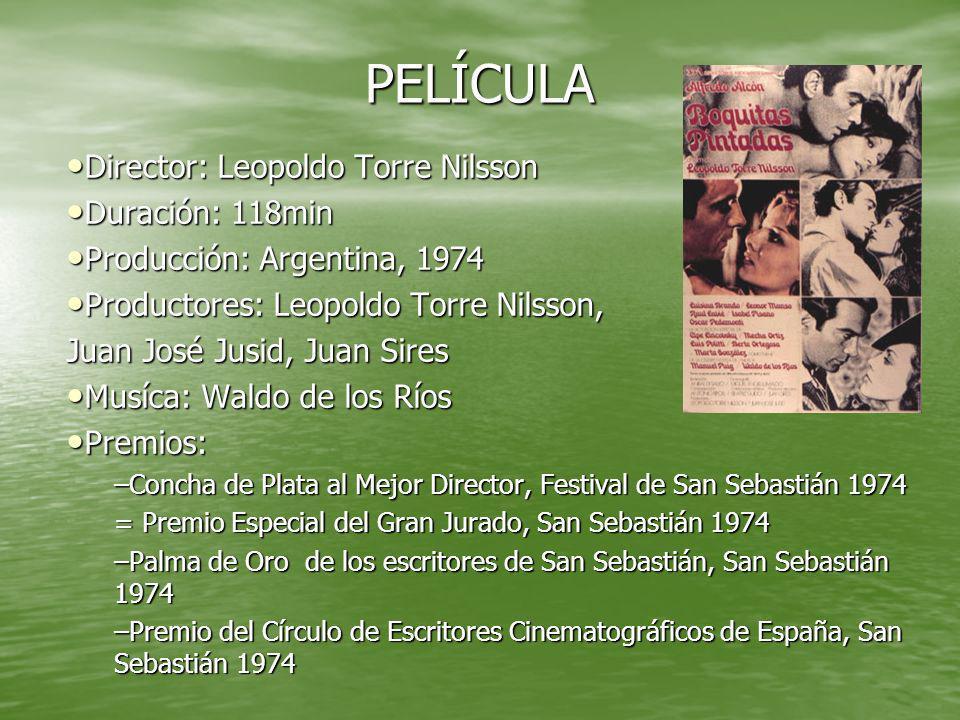 PELÍCULA Director: Leopoldo Torre Nilsson Duración: 118min