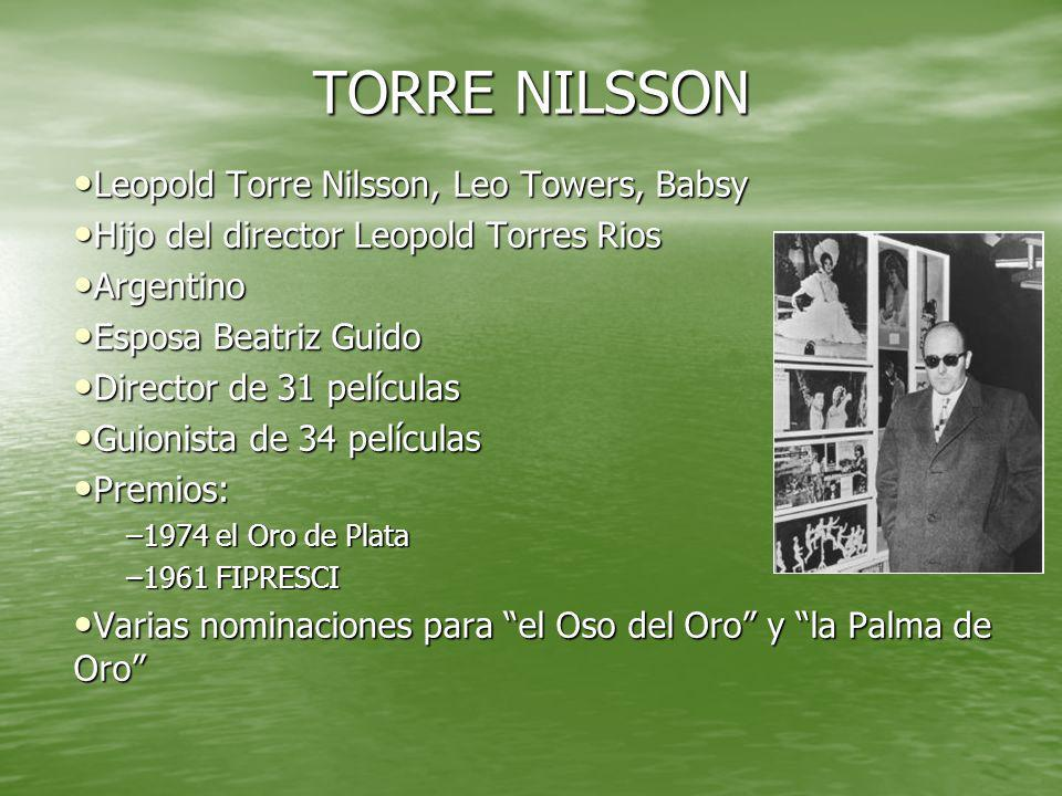 TORRE NILSSON Leopold Torre Nilsson, Leo Towers, Babsy