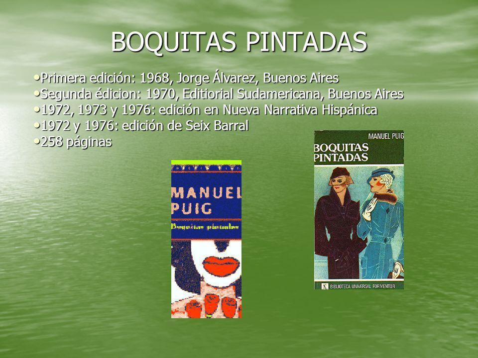 BOQUITAS PINTADAS Primera edición: 1968, Jorge Álvarez, Buenos Aires